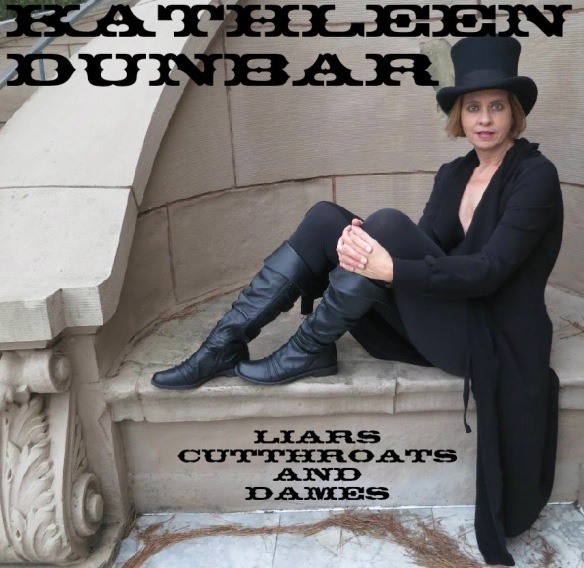 """Dive Deeper into my New CD """"Liars, Cutthroats and Dames"""